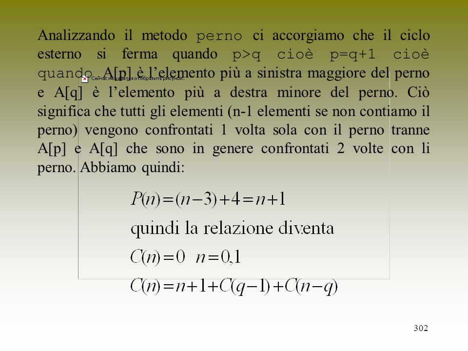 Analizzando il metodo perno ci accorgiamo che il ciclo esterno si ferma quando p>q cioè p=q+1 cioè quando A[p] è l'elemento più a sinistra maggiore del perno e A[q] è l'elemento più a destra minore del perno.